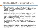 taking account of subgroup size