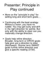 presenter principle in play continued