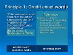 p rinciple 1 credit exact words