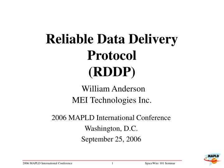 reliable data delivery protocol rddp william anderson mei technologies inc n.