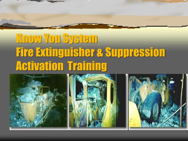 know you system fire extinguisher suppression activation training n.