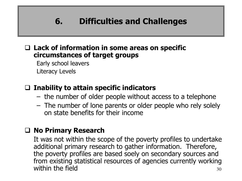 Lack of information in some areas on specific circumstances of target groups