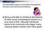 irrational belief unreasonable views or convictions that produce emotional and behavioral problems