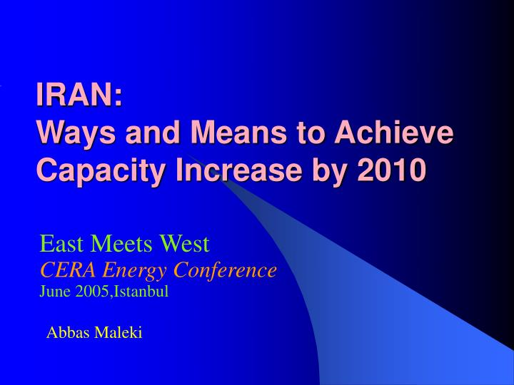 iran ways and means to achieve capacity increase by 2010 n.