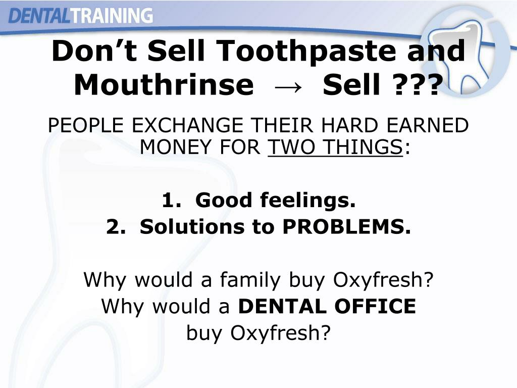 Don't Sell Toothpaste and Mouthrinse  →  Sell ???