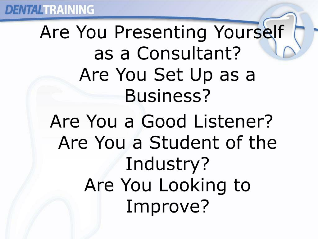 Are You Presenting Yourself as a Consultant?
