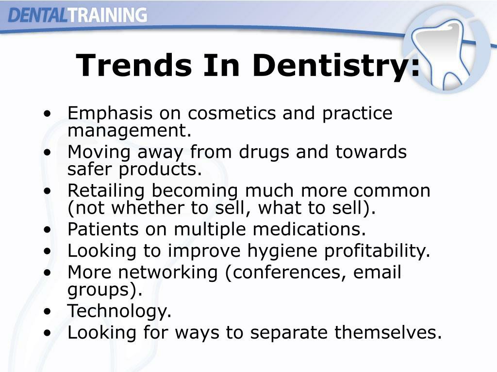 Trends In Dentistry: