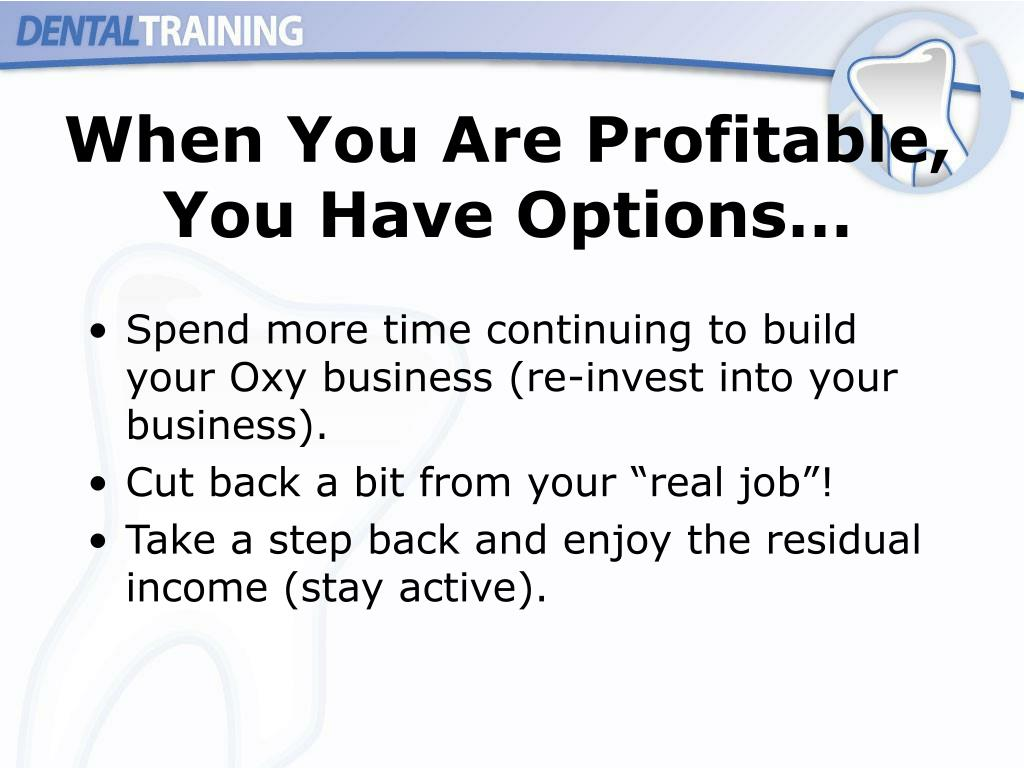 When You Are Profitable, You Have Options…