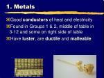 1 metals
