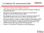 8 childhood tb achievements 2009
