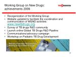 working group on new drugs achievements 2009