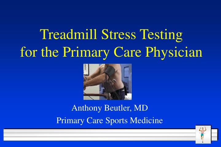 treadmill stress testing for the primary care physician n.