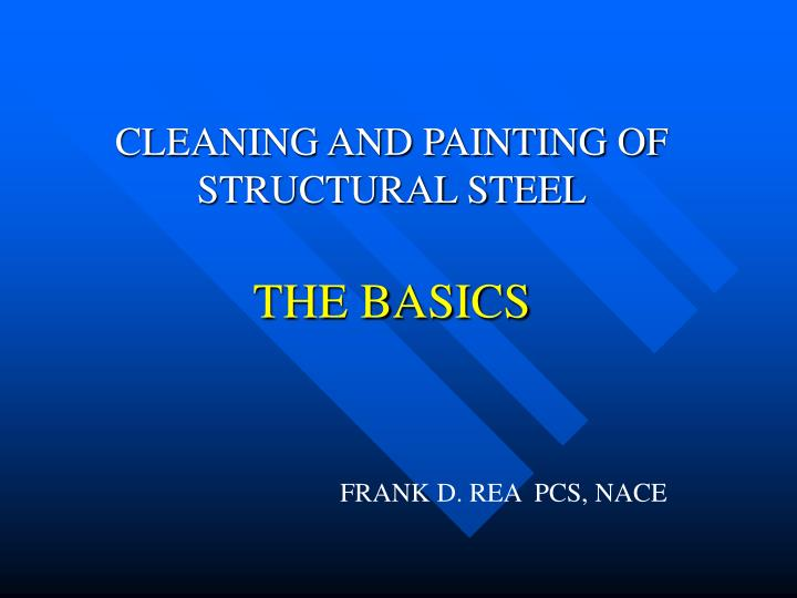 cleaning and painting of structural steel the basics n.