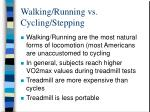 walking running vs cycling stepping