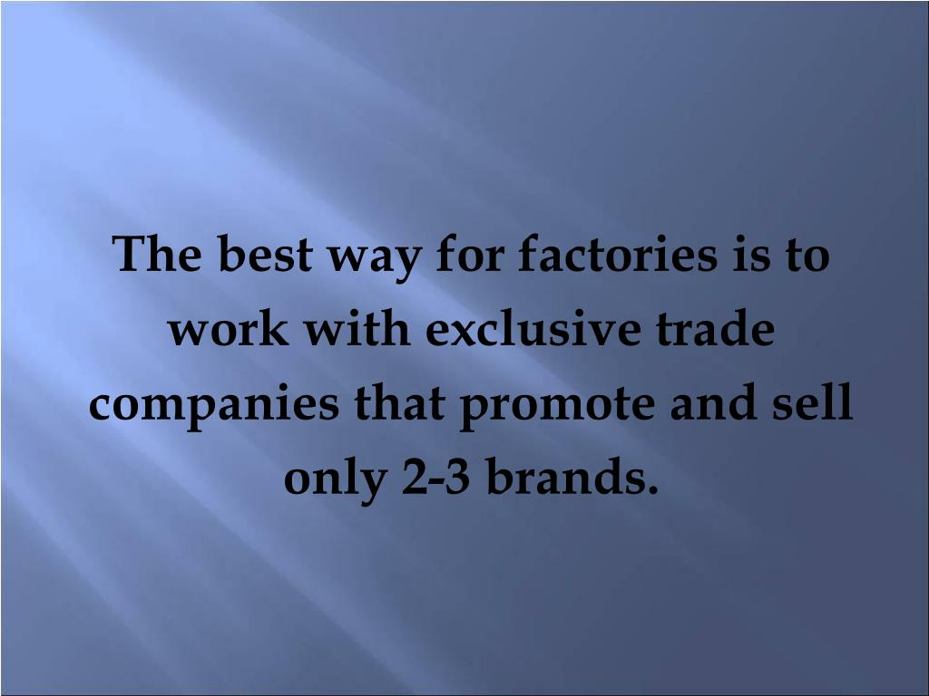 The best way for factories is to
