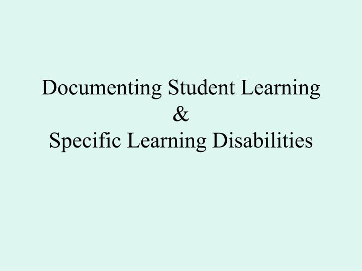 documenting student learning specific learning disabilities n.