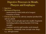 digestive processes in mouth pharynx and esophagus