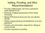 vetting proofing and ra s recommendations