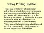 vetting proofing and ra s