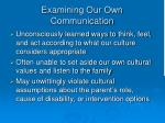 examining our own communication