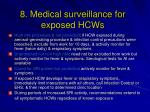 8 medical surveillance for exposed hcws