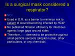is a surgical mask considered a respirator
