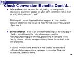 check conversion benefits cont d