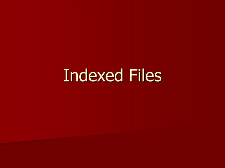 indexed files n.