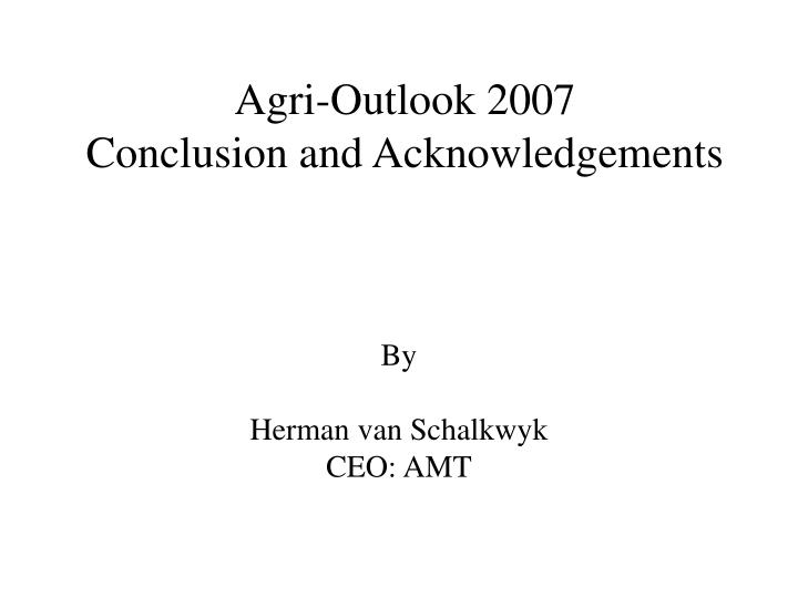 agri outlook 2007 conclusion and acknowledgements n.