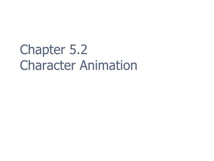 chapter 5 2 character animation n.