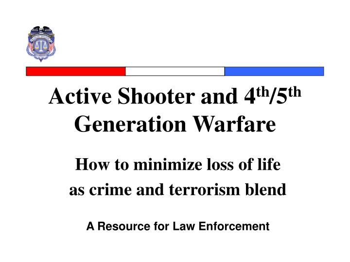 active shooter and 4 th 5 th generation warfare n.