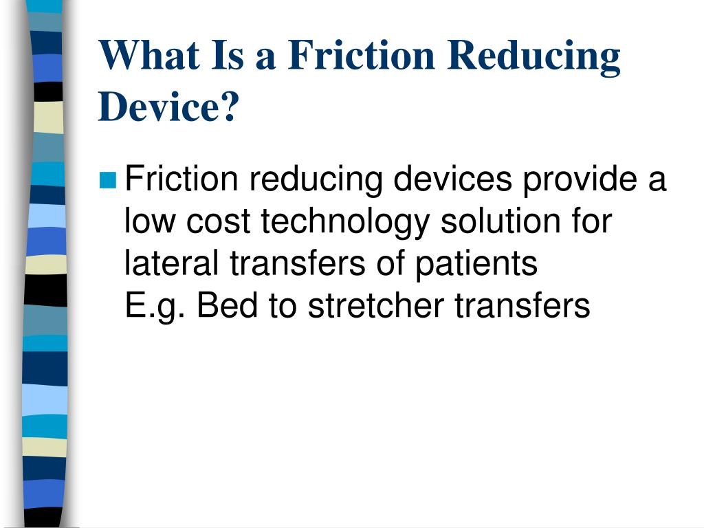 What Is a Friction Reducing Device?