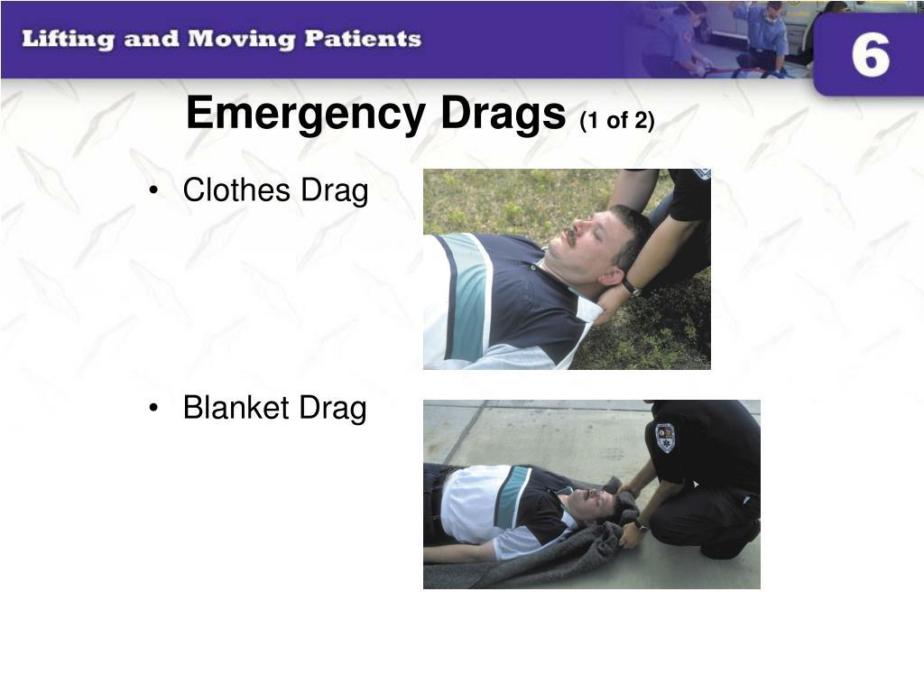 Emergency Drags
