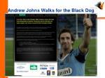 andrew johns walks for the black dog