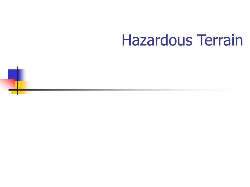 hazardous terrain