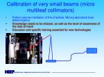 calibration of very small beams micro multileaf collimators