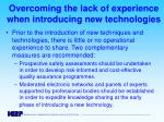 overcoming the lack of experience when introducing new technologies