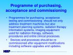 programme of purchasing acceptance and commissioning