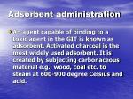 adsorbent administration