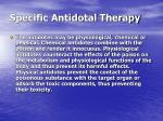 specific antidotal therapy