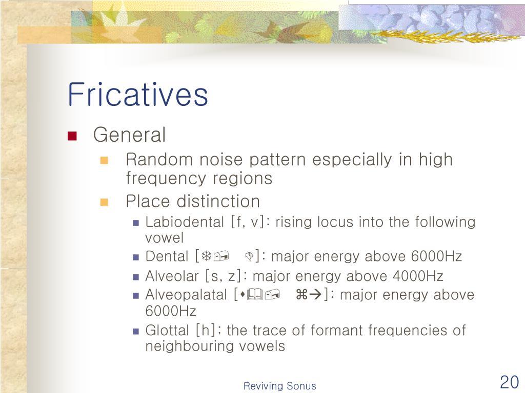 Fricatives