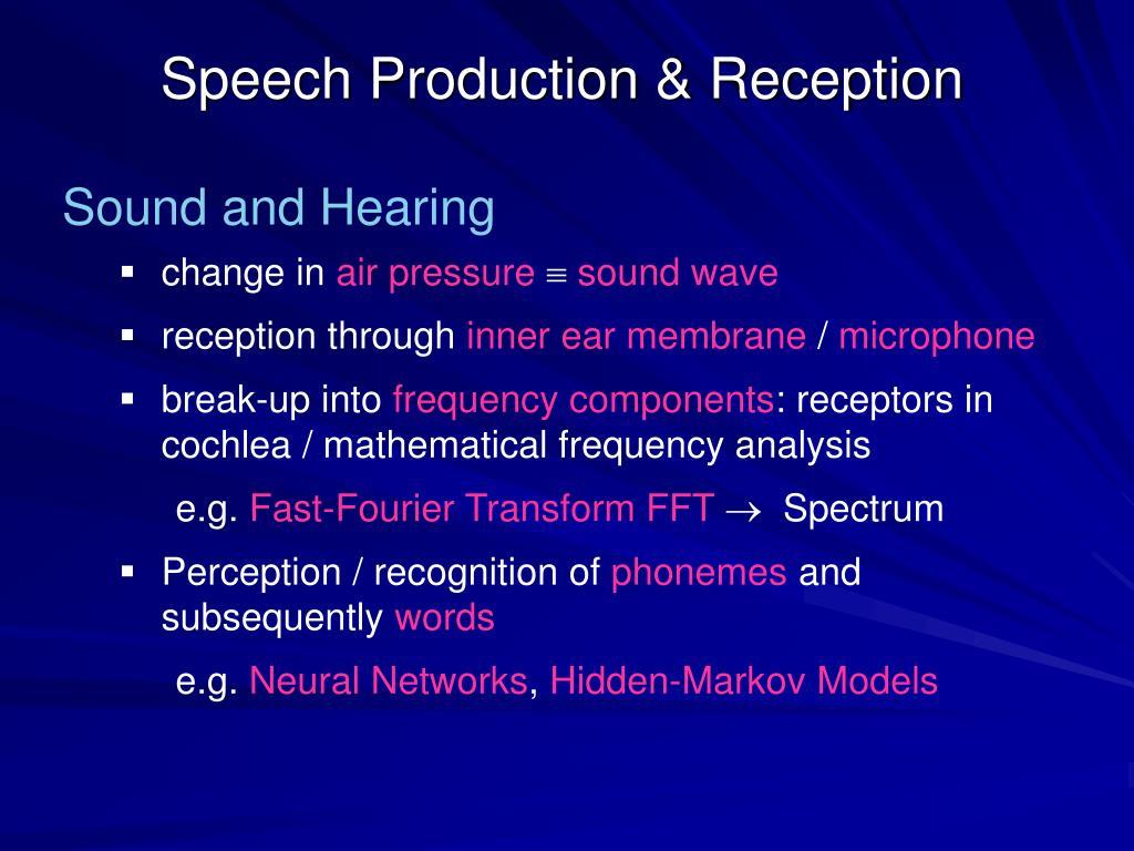 Speech Production & Reception