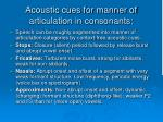 acoustic cues for manner of articulation in consonants
