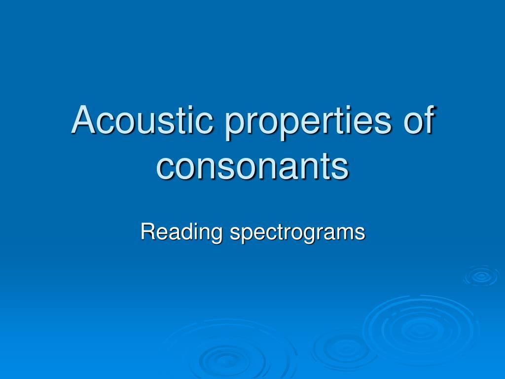 acoustic properties of consonants l.