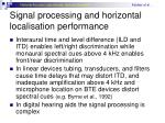 signal processing and horizontal localisation performance