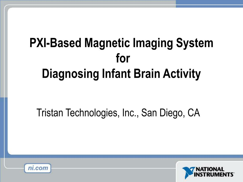 pxi based magnetic imaging system for diagnosing infant brain activity l.