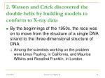 2 watson and crick discovered the double helix by building models to conform to x ray data