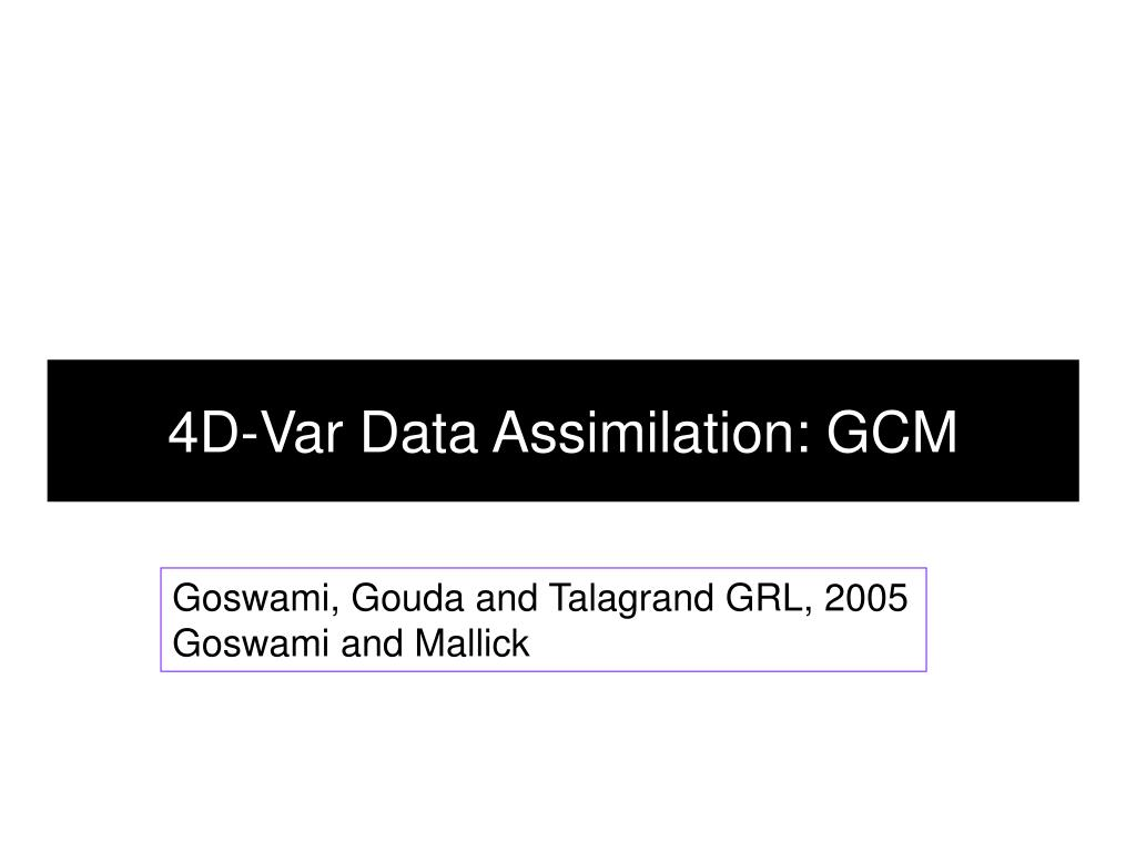 4D-Var Data Assimilation: GCM