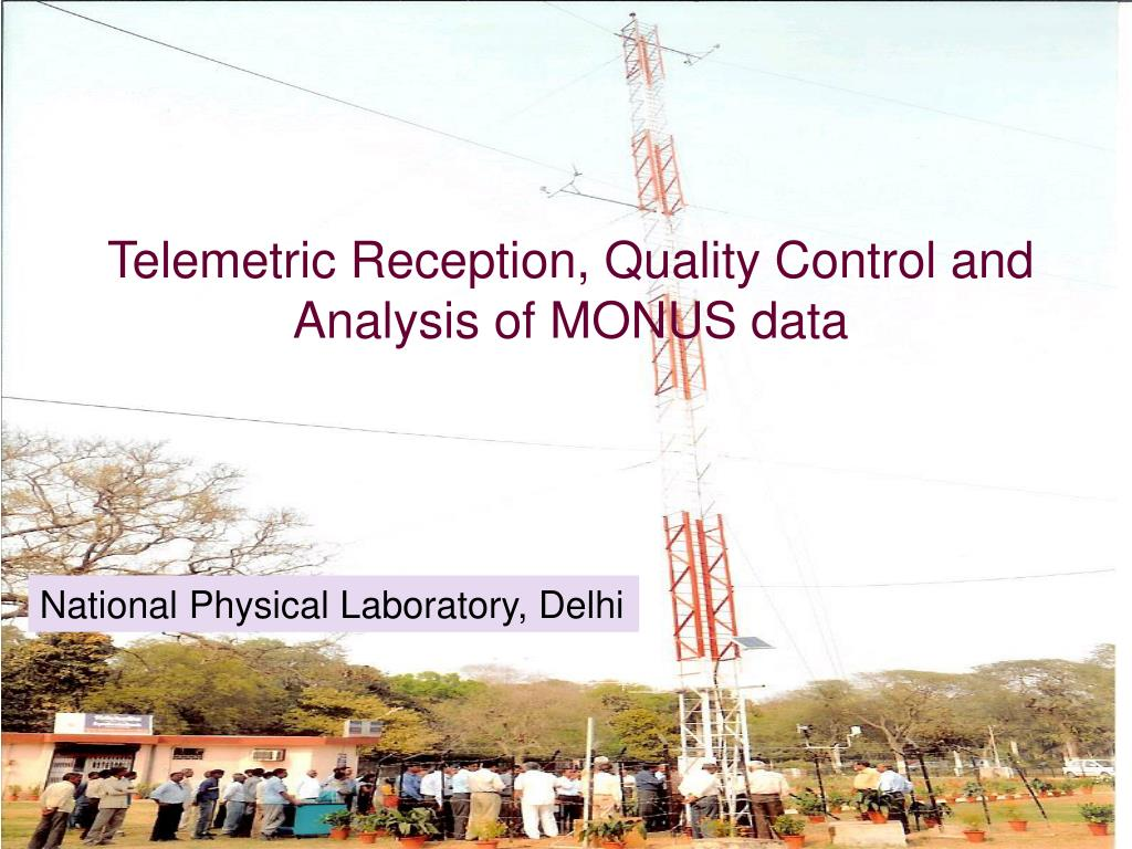 Telemetric Reception, Quality Control and Analysis of MONUS data