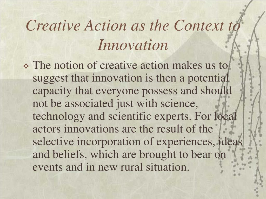 Creative Action as the Context to Innovation